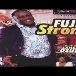 King Saheed Osupa – Fuji to strong 2019 (Latest Yoruba Fuji Music)