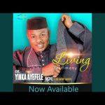 Yinka Ayefele – Living Testimony (Latest Yoruba Gospel Song 2020)