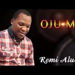 Remi Aluko – Oju Mi (Latest Yoruba Fuji Music 2020)
