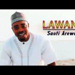 Saoti Arewa – Lawani (Latest Yoruba Fuji Music 2020)