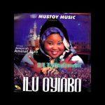 Alhaja Ameerah Aminat Ajao – Ilu Oyinbo (Latest Yoruba Islamic Song 2020)