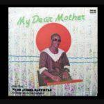 Ayinde Wasiu Barrister – My Dear Mother (Full Album)   Latest Yoruba Fuji Music 2020