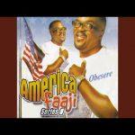Abass Akande Obesere – America Faaji